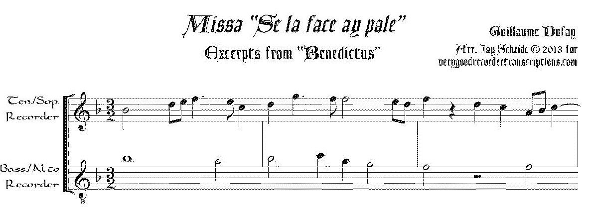 "Excerpts from ""Benedictus"" from the Mass *Se la face ay pale* (two different arrs.)"